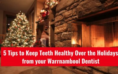 5 Tips to Keep Teeth Healthy Over the Holidays from Warrnambool Dental