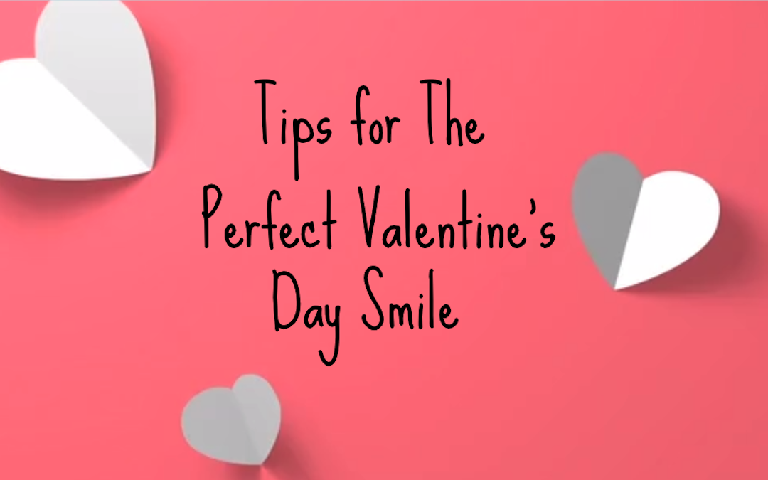 Tips for The Perfect Valentine's Day Smile from your Warrnambool Dentist