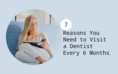7 Reasons You Need to Visit a Dentist Every 6 Months from Warrnambool Dental